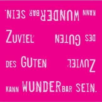 """Poesie et Table. Papierserviette. """"Zuviel des Guten kann"""""""