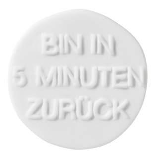 "Porzellanbutton ""Bin in 5 Min zurück"""