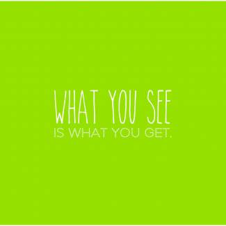 "Serviette ""What you see is what you get"""