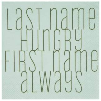 "Servietten ""Last name hungry"""