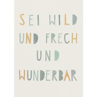 """Fanpostkarte """"Sei wild und frech..."""""""