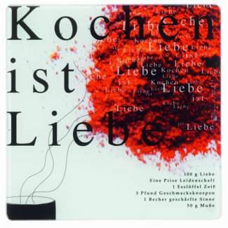 """Poesie et Table Glasplatte """"Kochen ist Liebe"""""""