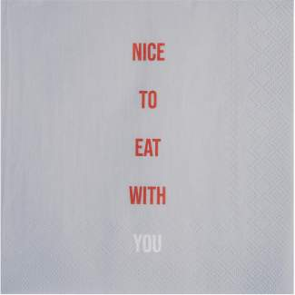"Servietten ""Nice to eat with you"""