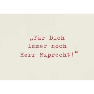 """Weihnachts Postkarte """"Für Dich immer noch Herr Ruprecht"""""""