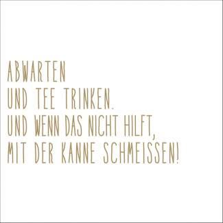 """Servietten """"Abwarten und Tee trinken"""""""
