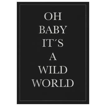 "Herren Postkarte ""Oh baby its a wild world"""