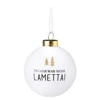 """Lustige Kugel """"Früher war mehr Lametta"""""""