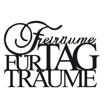"""Metallschrift. Schwarz """"Freiräume für Tagträume"""""""